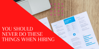 Never Do These Things When Hiring